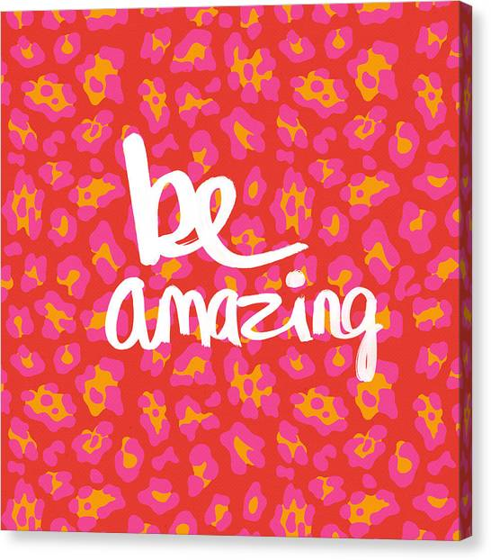 Pattern Canvas Print - Be Amazing - Pink Leopard by Linda Woods