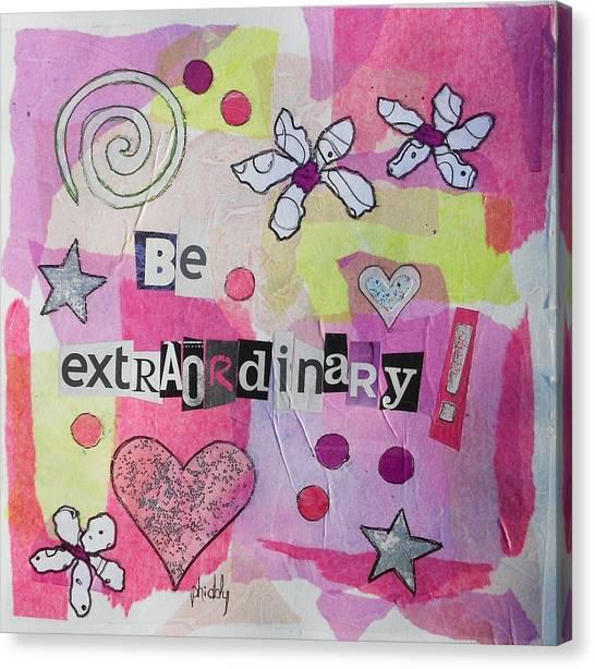 Be Extraordinary Canvas Print