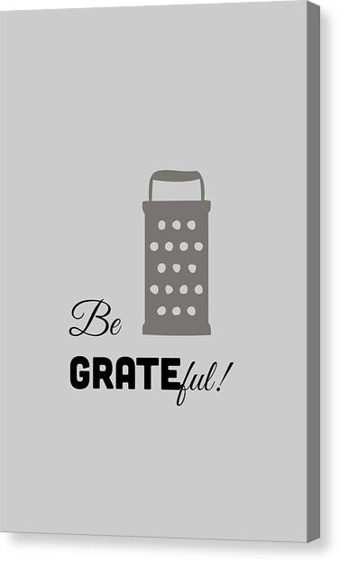 Canvas Print featuring the digital art Be Grateful by Nancy Ingersoll