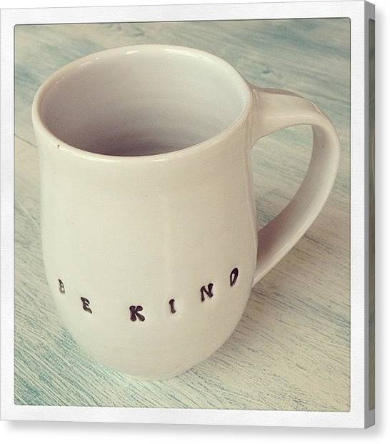 Drinks Canvas Print - Be Kind Coffee Mug by Kay Pickens