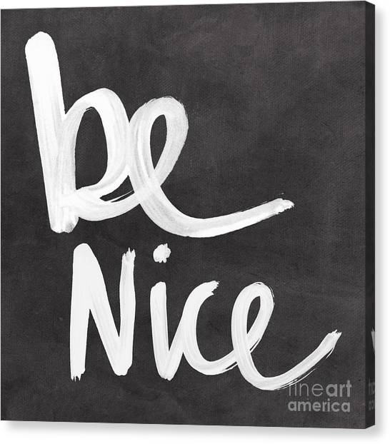 Word Art Canvas Print - Be Nice by Linda Woods