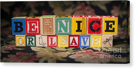Be Nice Or Leave Canvas Print