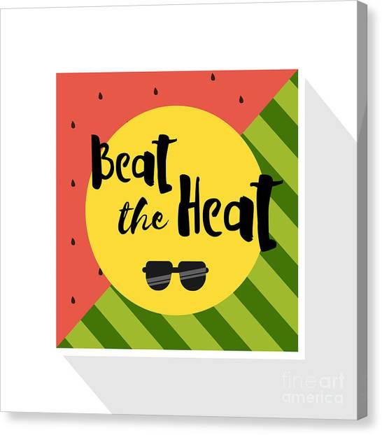Sun Canvas Print - Beat The Heat Inscription On The by Kaleo