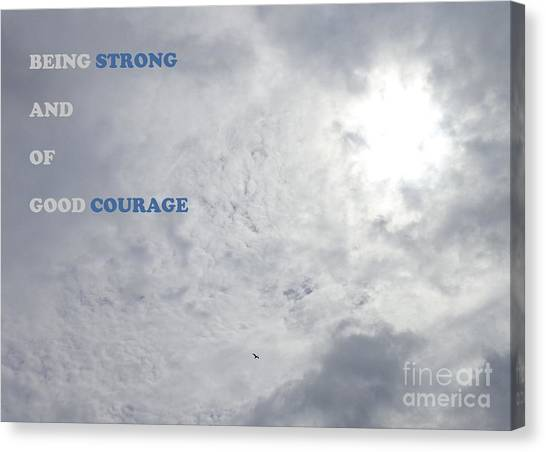 Being Strong With Courage Canvas Print
