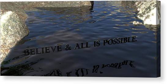 Believe And All Is Possible Canvas Print