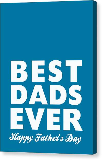 Dad Canvas Print - Best Dads Ever- Father's Day Card by Linda Woods