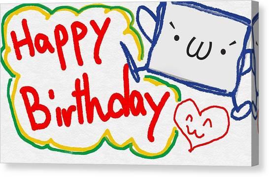 Happy Birthday Canvas Print - Birthday Card 1 by Masaru Naruse