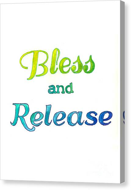 Bless And Release Canvas Print
