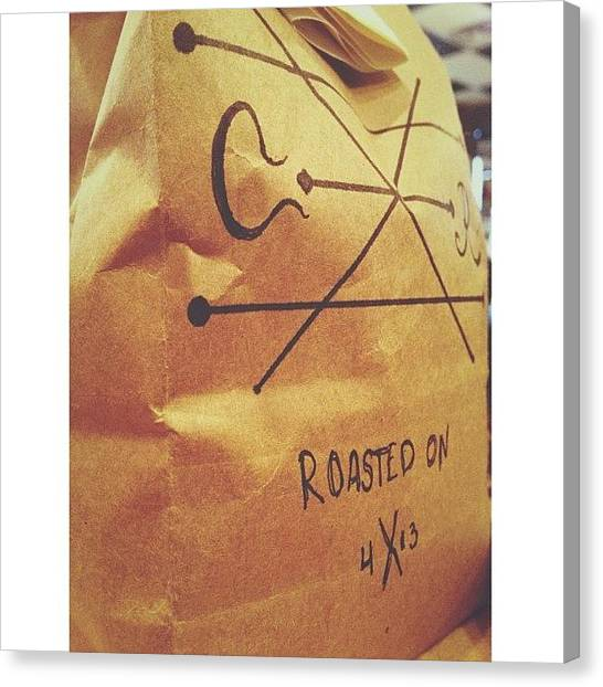 Roast Canvas Print - Bought Some #coffee From @kristianbird by Valaree Hoge