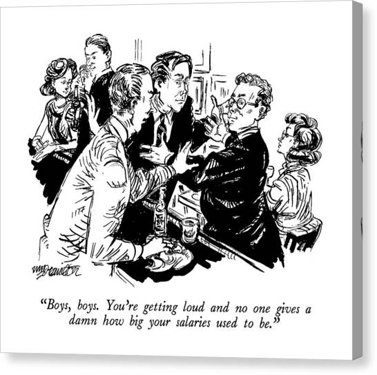Bartender Canvas Print - Boys, Boys.  You're Getting Loud And No One Gives by William Hamilton