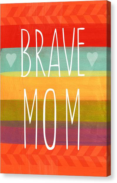 Mom Canvas Print - Brave Mom - Colorful Greeting Card by Linda Woods