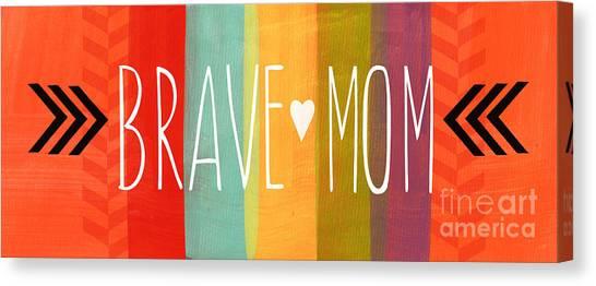 Mom Canvas Print - Brave Mom by Linda Woods
