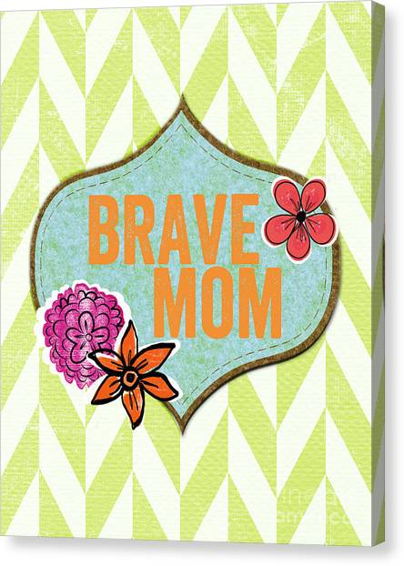 Mom Canvas Print - Brave Mom With Flowers by Linda Woods