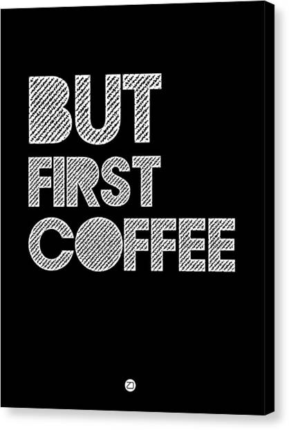 Hips Canvas Print - But First Coffee Poster 2 by Naxart Studio