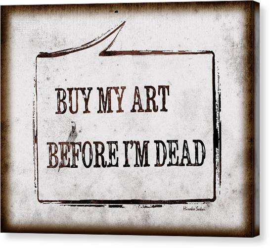 Canvas Print - Buy My Art Before Im Dead 2 by Hiroko Sakai