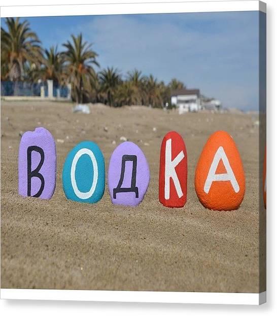Vodka Canvas Print - Bодка,vodka With Cyrillic Stone by Adriano La Naia