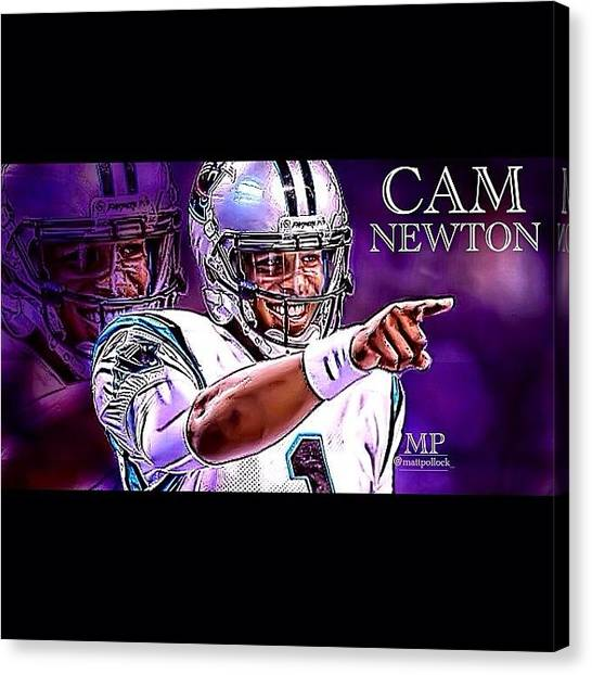 Panthers Canvas Print - Cam Newton Edit! New Skin Let Me Know by Matt Pollock