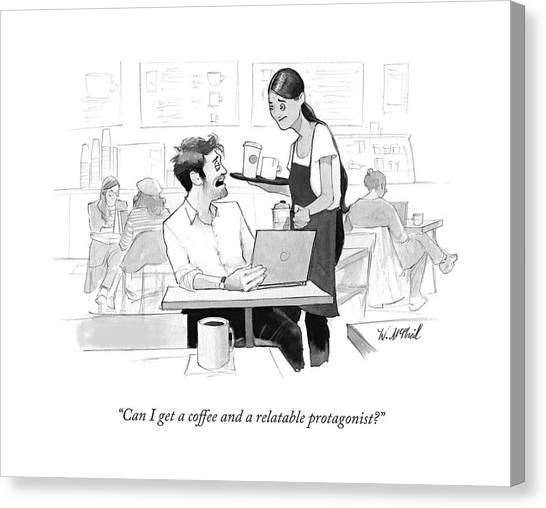 Coffee Shops Canvas Print - Can I Get A Coffee And A Relatable Protagonist? by Will McPhail
