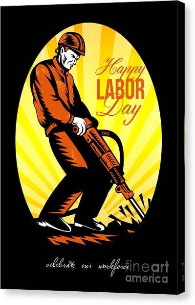 Jackhammers Canvas Print - Celebrating Our Workforce Happy Labor Day Poster by Aloysius Patrimonio