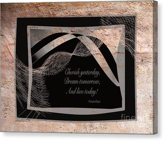 Cherish Dream And Live Canvas Print