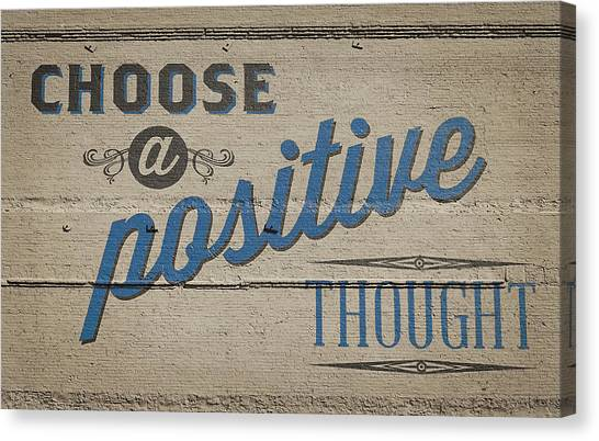 Ward Canvas Print - Choose A Positive Thought by Scott Norris