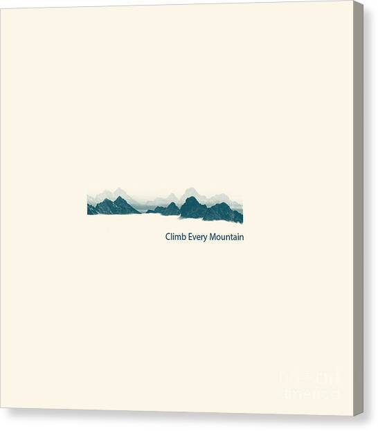 Climb Every Mountain Canvas Print
