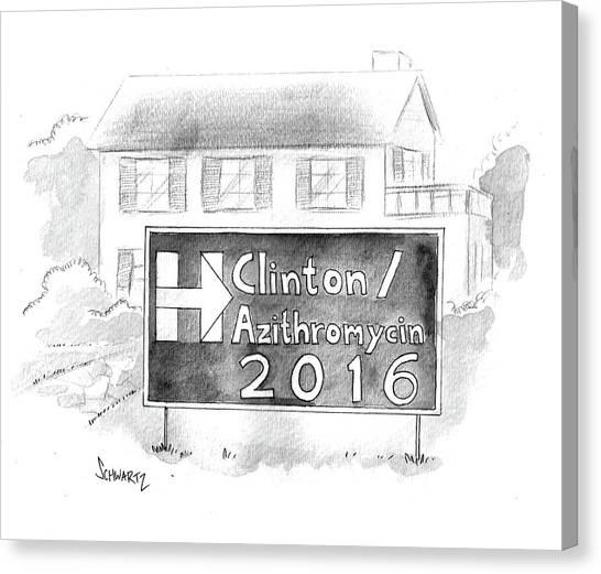 Hillary Clinton Canvas Print - Clinton/azithromycin by Benjamin Schwartz