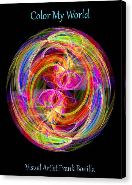 Canvas Print featuring the digital art Color My World by Visual Artist Frank Bonilla