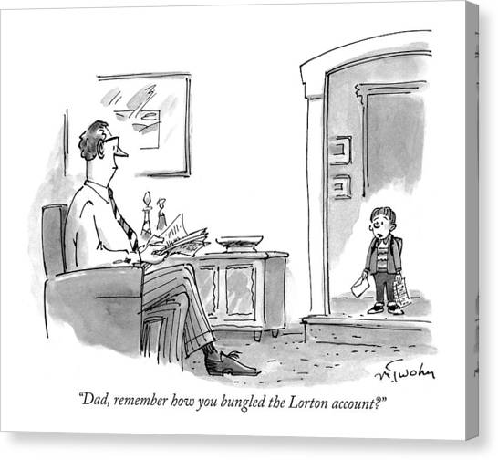 Elementary School Canvas Print - Dad, Remember How You Bungled The Lorton Account? by Mike Twohy