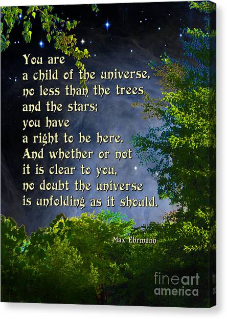 Desiderata - Child Of The Universe - Trees Canvas Print