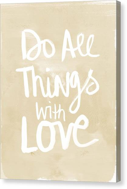 Word Art Canvas Print - Do All Things With Love- Inspirational Art by Linda Woods