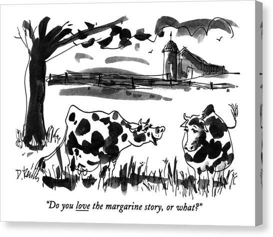 Cow Farms Canvas Print - Do You Love The Margarine Story by Donald Reilly