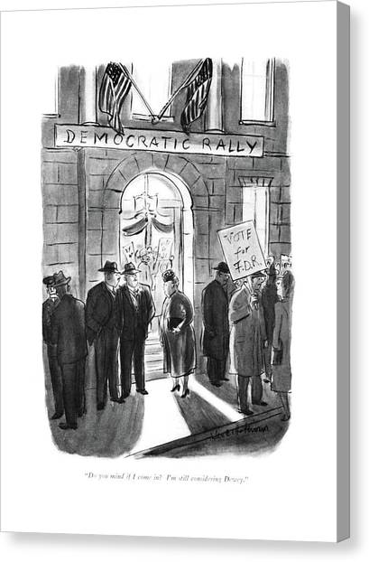 Democratic Politicians Canvas Print - Do You Mind If I Come In? I'm Still Considering by Helen E. Hokinson