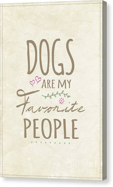 Dog Canvas Print - Dogs Are My Favorite People - American Version by Natalie Kinnear