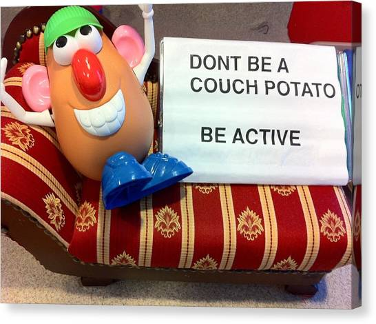 Dont Be A Couch Potato Canvas Print by Martin Fried MD