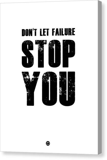 Quote Canvas Print - Don't Let Failure Stop You 2 by Naxart Studio