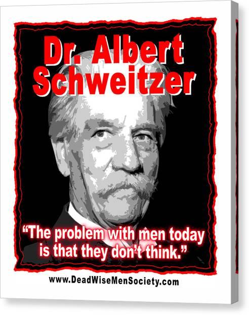 Dr. Albert Schweitzer Men Don't Think Canvas Print