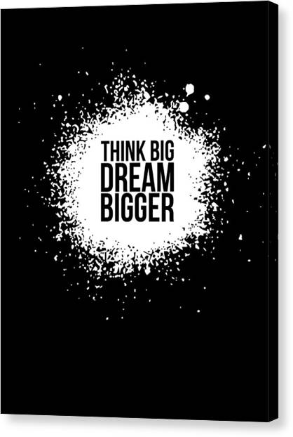 Quote Canvas Print - Dream Bigger Poster Black by Naxart Studio