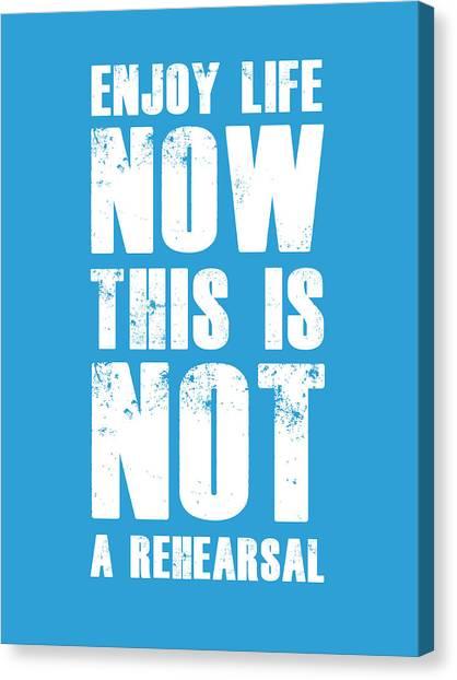 Motivational Canvas Print - Enjoy Life Now Poster  Blue by Naxart Studio