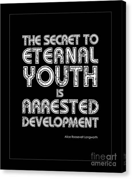 Secret To Eternal Youth Quote Canvas Print
