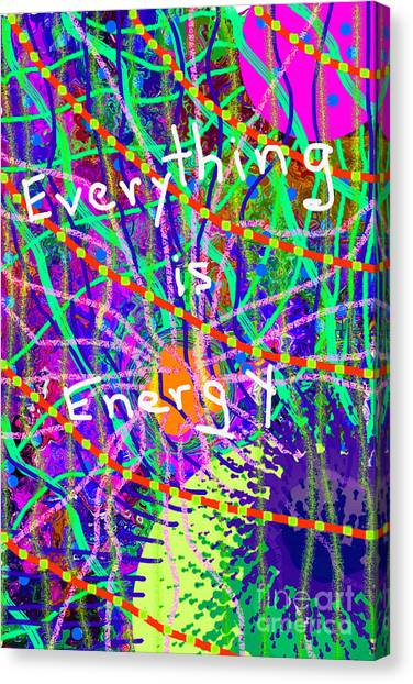 Evertyhting Is Energy Canvas Print