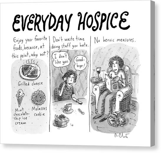 Everyday Hospice -- Excuses For Household Canvas Print