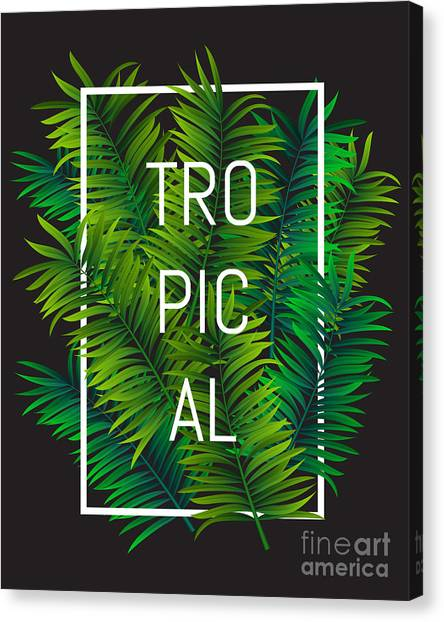 Type Canvas Print - Exotic Palm Leaves With Slogan And by Nikelser