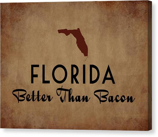 Florida Better Than Bacon Canvas Print by Flo Karp
