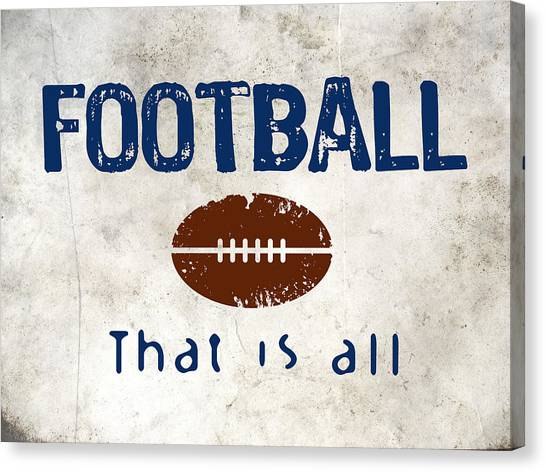 Football Teams Canvas Print - Football That Is All by Flo Karp