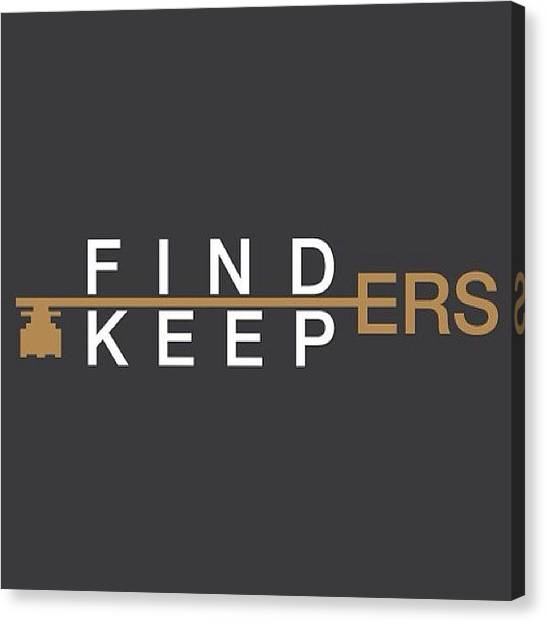 Keeper Canvas Print - #forever #mine #finders #keepers by Kieffer Meridew