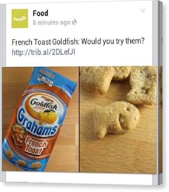 Goldfish Canvas Print - French Toast Goldfish #goldfish by Brandon Fisher