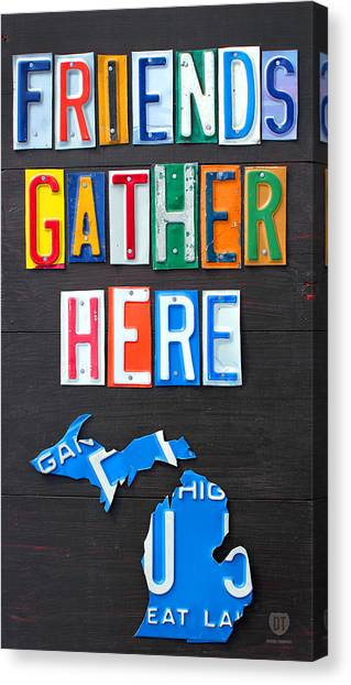 Gathered Canvas Print - Friends Gather Here Recycled License Plate Art Lettering Sign Michigan Version by Design Turnpike