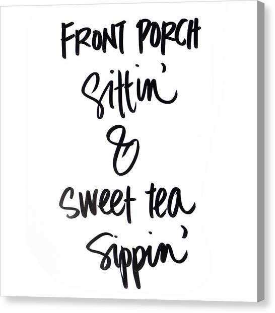 Sweet Tea Canvas Print - Front Porch And Sweet Tea by Sd Graphics Studio
