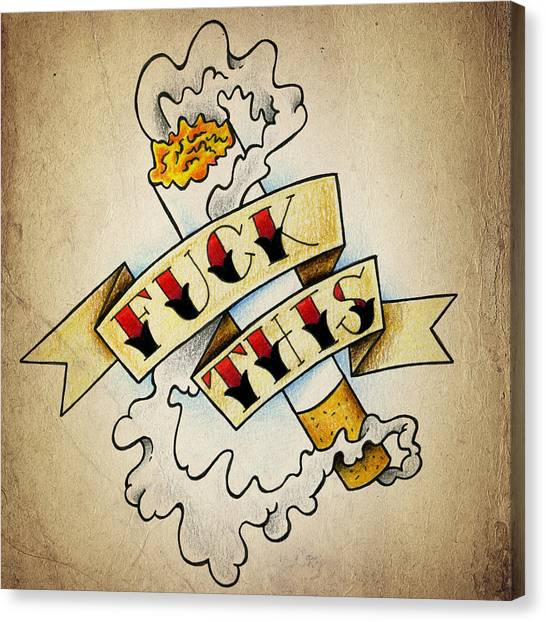 Tattoo Canvas Print - Fuck This by Samuel Whitton